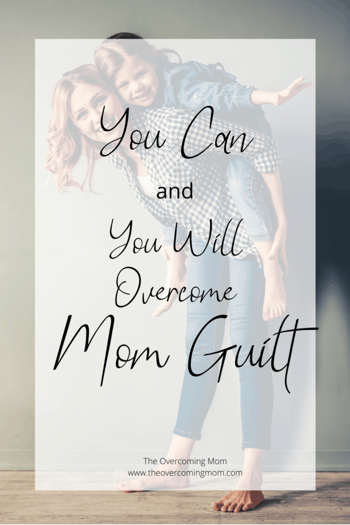You can and you will overcome mom guilt! Here's 5 things that helped me!
