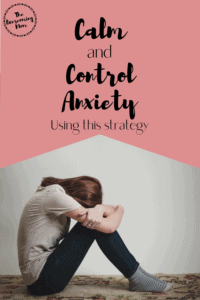 Calm and Control Anxiety using this strategy