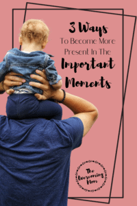 Being present can be particularly hard for moms. We are the queens of multi-tasking. These 3 tips have helped me quit hiding, and become more present.