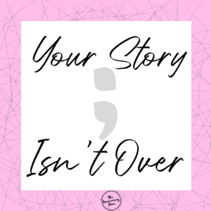 In the mental health community, the semicolon (;) has become a symbol of suicide awareness. That is because the semicolon symbolizes that an author could have ended a sentence, but chose not to. Yes, you have the choice to end your story, but don't.