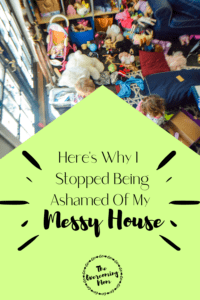 It's time we stop putting a moral standard on whether our house is messy or clean. Regardless, you are worthy of love and appreciation.